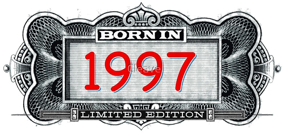 Born In 1997 - Limited Edition by Cleave