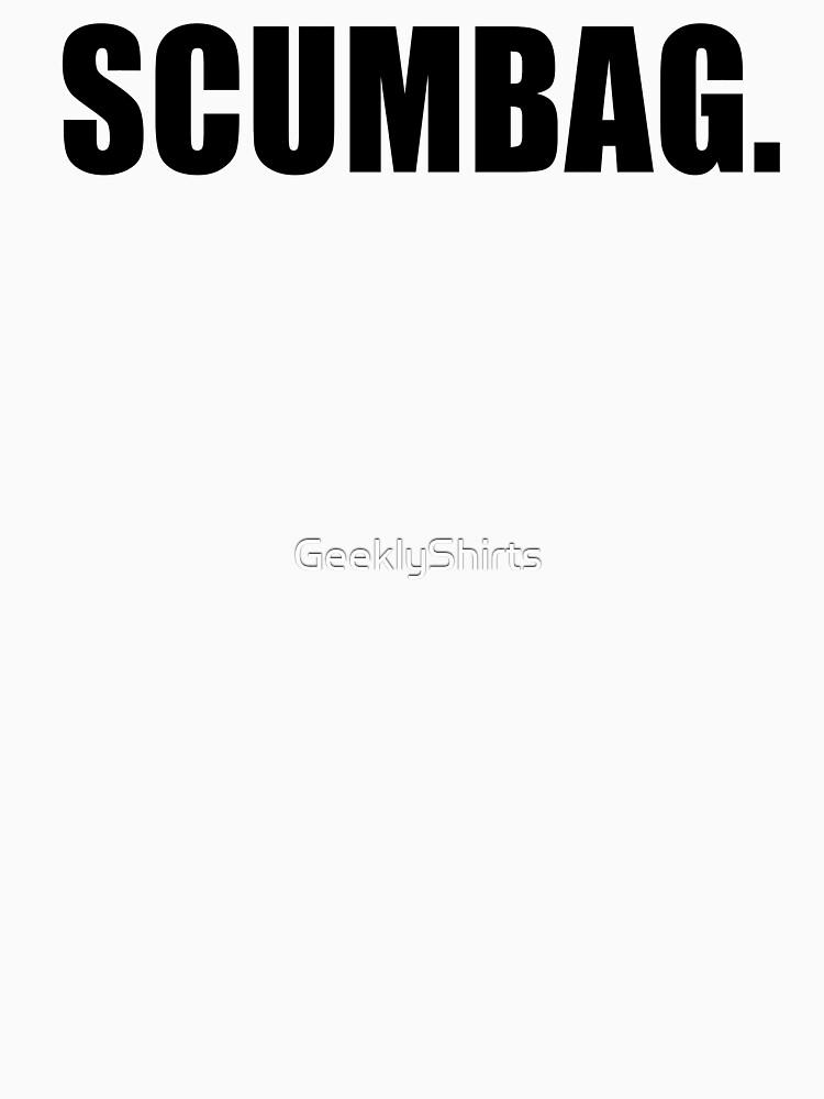 Scumbag- T-shirt by GeeklyShirts