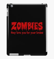 Zombies love you for your brains iPad Case/Skin