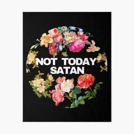 Not Today Satan - Botanical Flowers Design Art Board Print