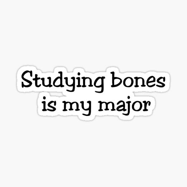 What cha studying? Bones Edition  Sticker