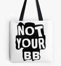 Not Your BB Tote Bag