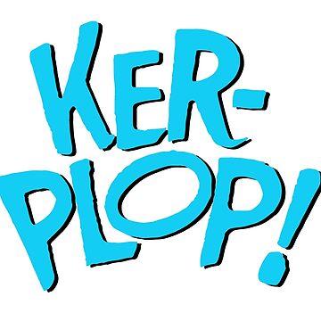 Ker-Plop by ramosecco