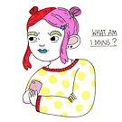 What Am I Doing? by beckygarratt