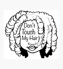 "Speak Your Mind: ""Don't  Touch My Hair"" Photographic Print"
