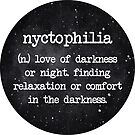 Nyctophilia (n.) by nikury