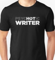 Psychotic Writer | Funny Novelist Graphic Unisex T-Shirt