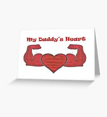 My Daddy's Heart Greeting Card