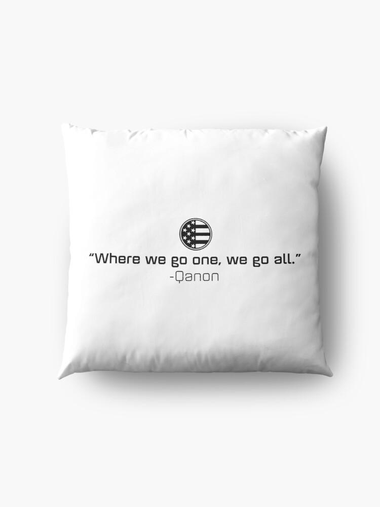 Alternate view of Qanon - Where we go one, we go all. Floor Pillow