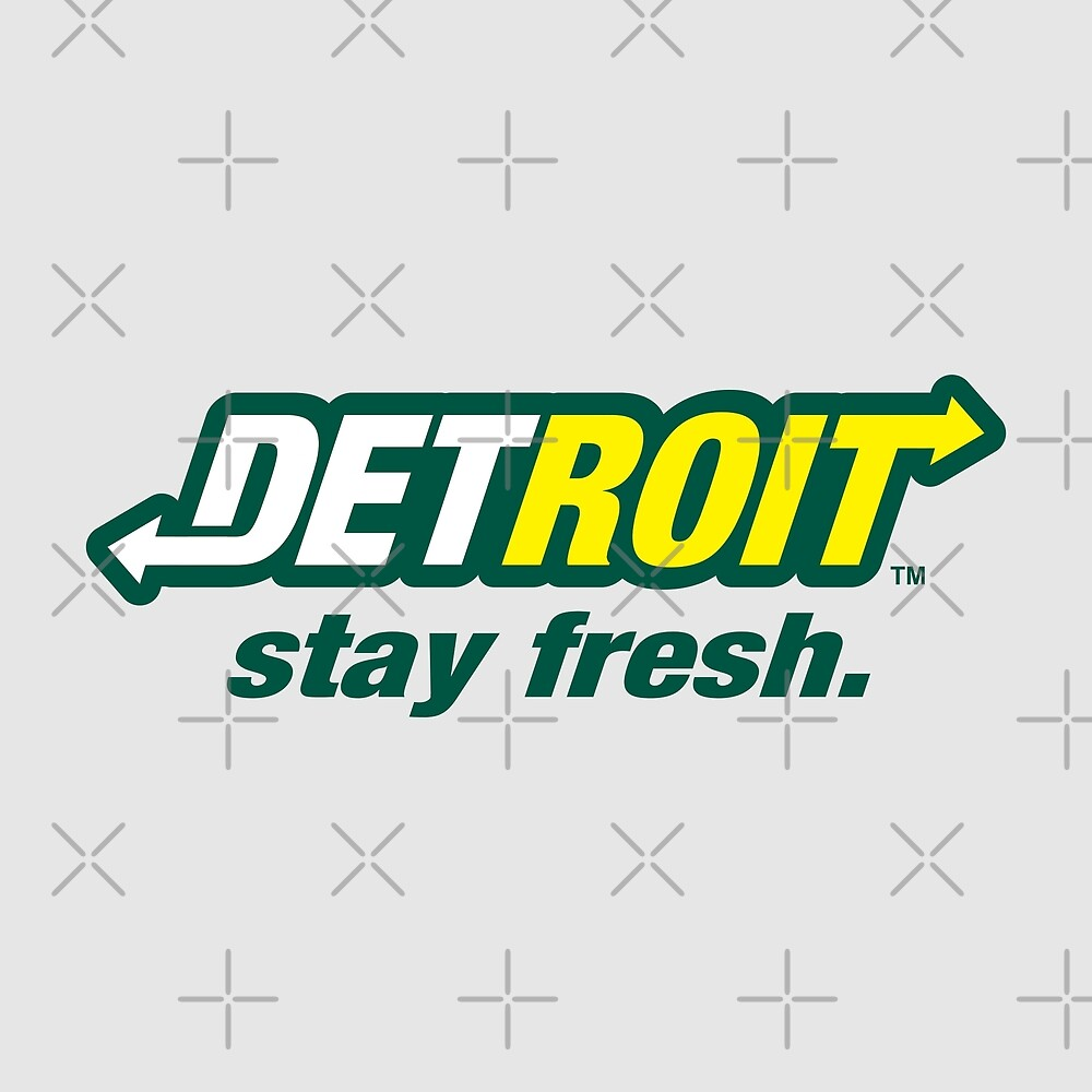 Detroit. Stay Fresh. by thedline
