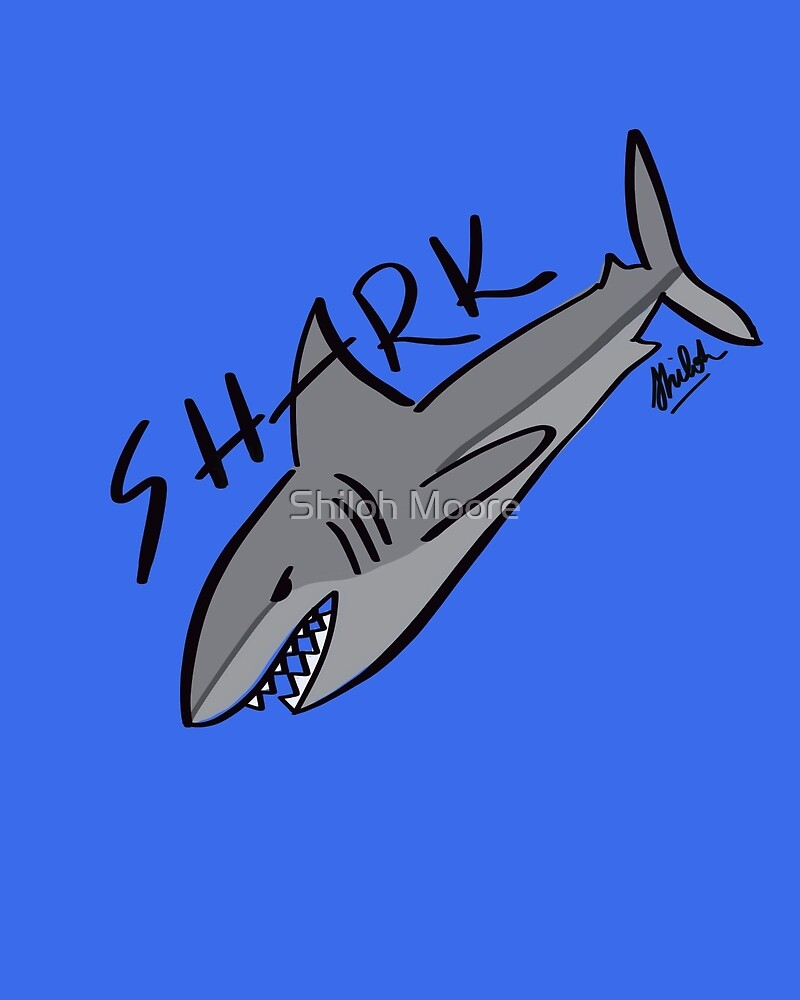 Shark by Shiloh Moore