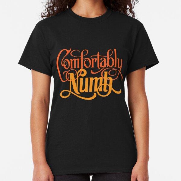Angenehm betäubt Classic T-Shirt
