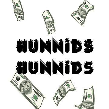Hunnids Hunnids by DangerDuds