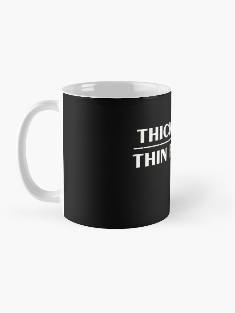 Alternate view of Thick Thighs Thin Patience Witty Sarcastic Sassy Quote Mug