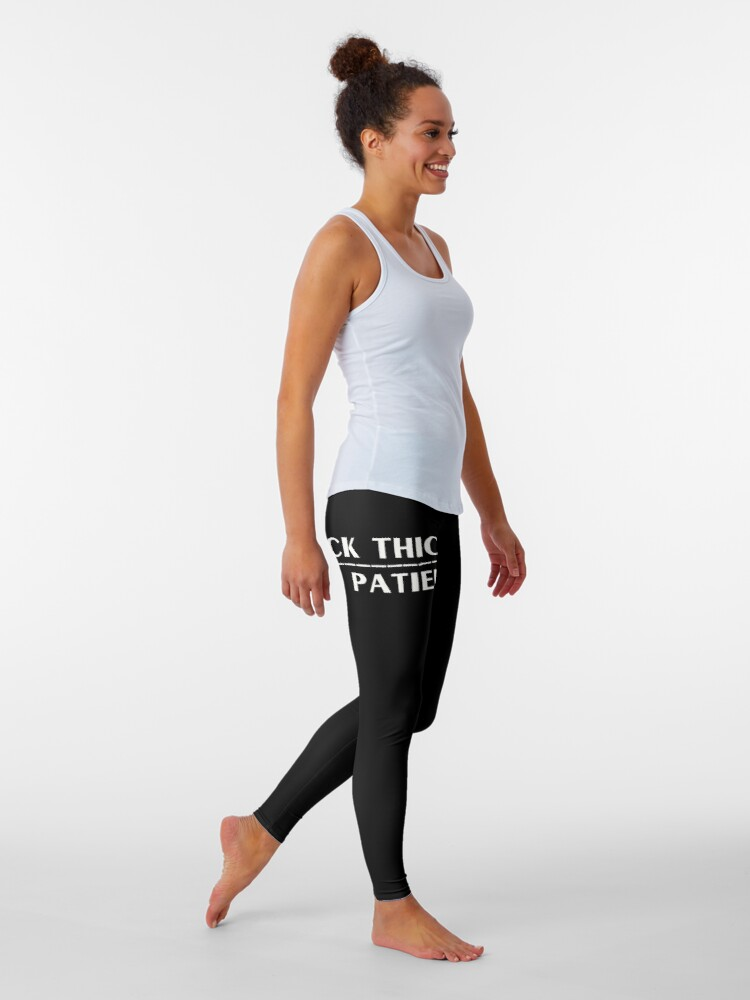 Alternate view of Thick Thighs Thin Patience Witty Sarcastic Sassy Quote Leggings