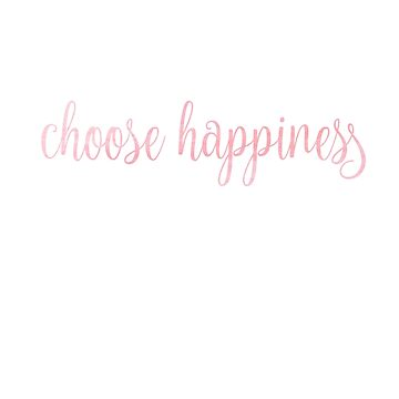 choose happiness - pink by maddiepeacock