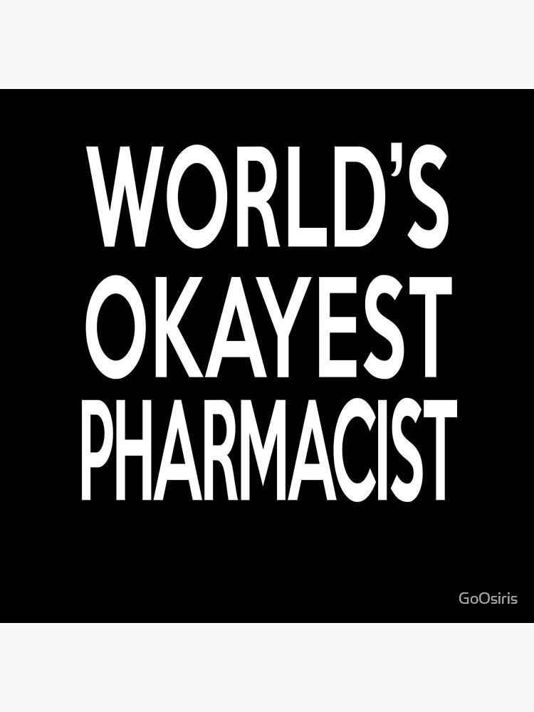 World's Okayest Pharmacist de GoOsiris