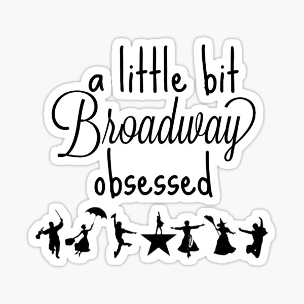 A little bit Broadway obsessed Sticker