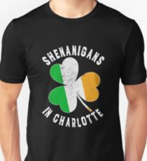 Shenanigans in Charlotte. Funny St Patricks Day  design for men, women and youth Unisex T-Shirt