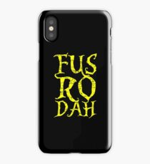 Fus Ro Dah iPhone Case