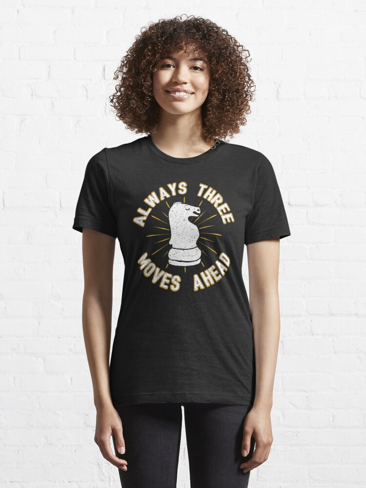 Alternate view of Always 3 Moves Ahead Knight Chess Piece - Cool Chess Club Gift Essential T-Shirt