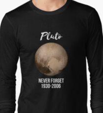 Pluto never forget geek nerd gift idea Long Sleeve T-Shirt