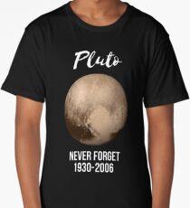 Pluto never forget geek nerd gift idea Long T-Shirt
