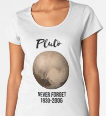 Pluto never forget geek nerd gift idea Women's Premium T-Shirt