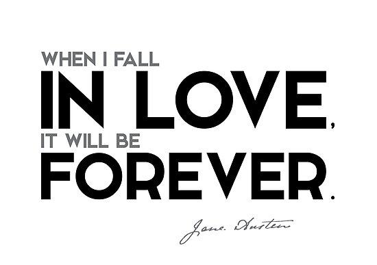 when I fall in love, it will be forever - jane austen by razvandrc