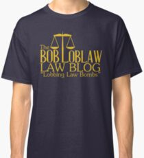 The Bob Loblaw Low Blog Classic T-Shirt