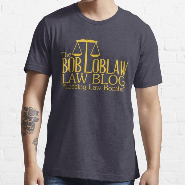 The Bob Loblaw Law Blog Essential T-Shirt