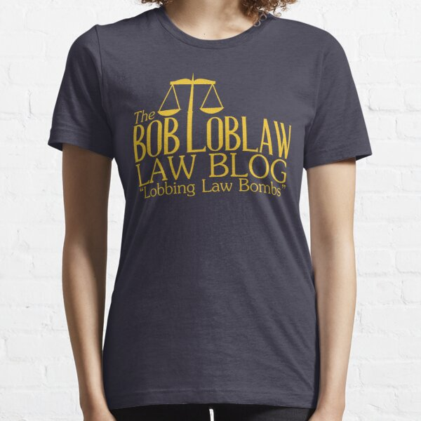 The Bob Loblaw Law Blog Essential T-Shirt