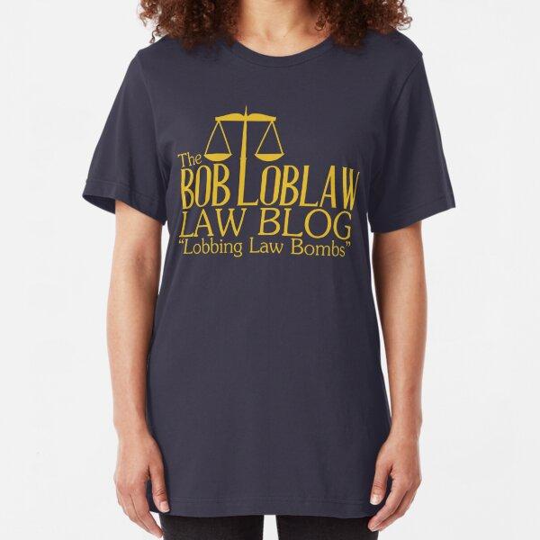 The Bob Loblaw Law Blog Slim Fit T-Shirt