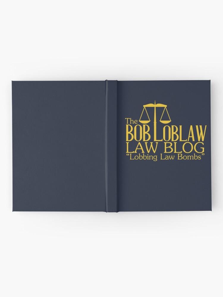Alternative Ansicht von Der Bob Loblaw Low Blog Notizbuch