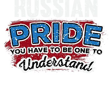 Russian Pride You Have to be one to Understand T-Shirt by jforsberg