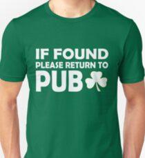 If Found Please Return To Pub. Funny St Patricks Day Unisex T-Shirt