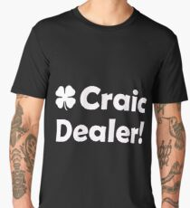 Irish Craic Dealer. Funny St Patricks Day Men's Premium T-Shirt