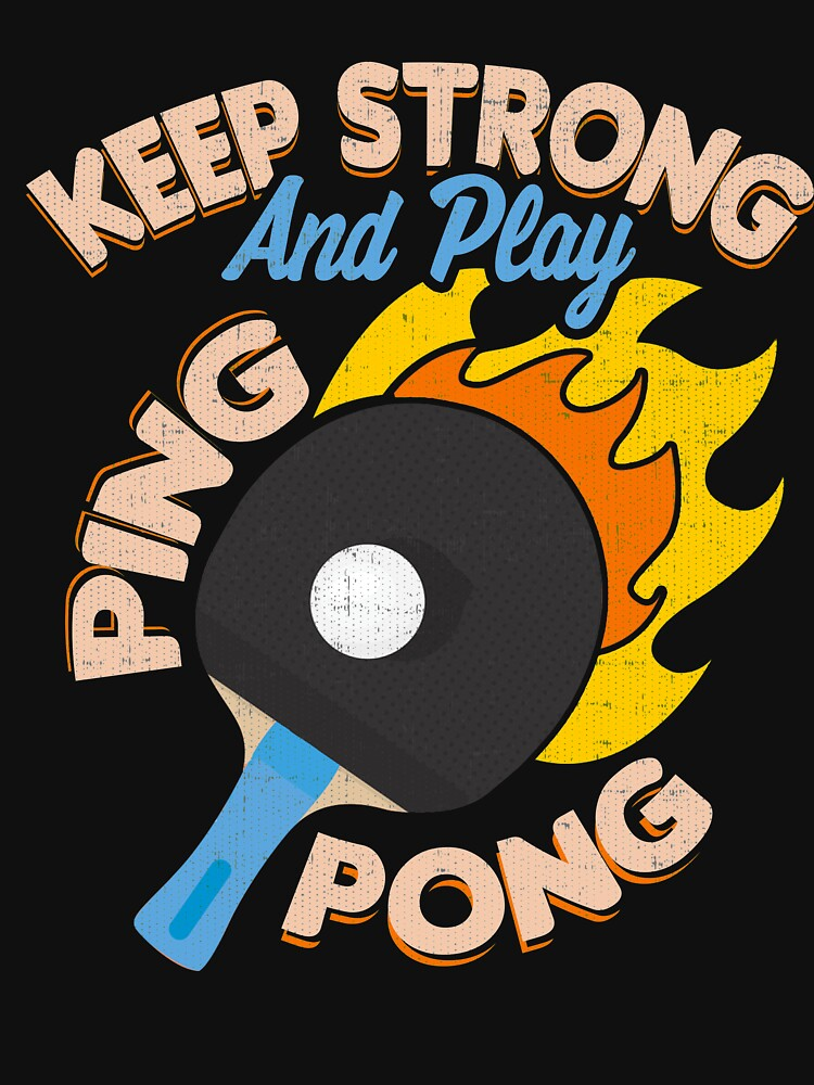Keep Strong and Play Ping Pong  by ianlewer