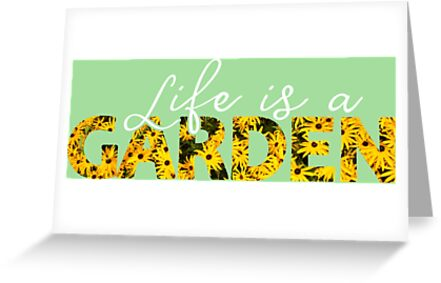 Life is a garden beautiful sayings flowers by xsylx