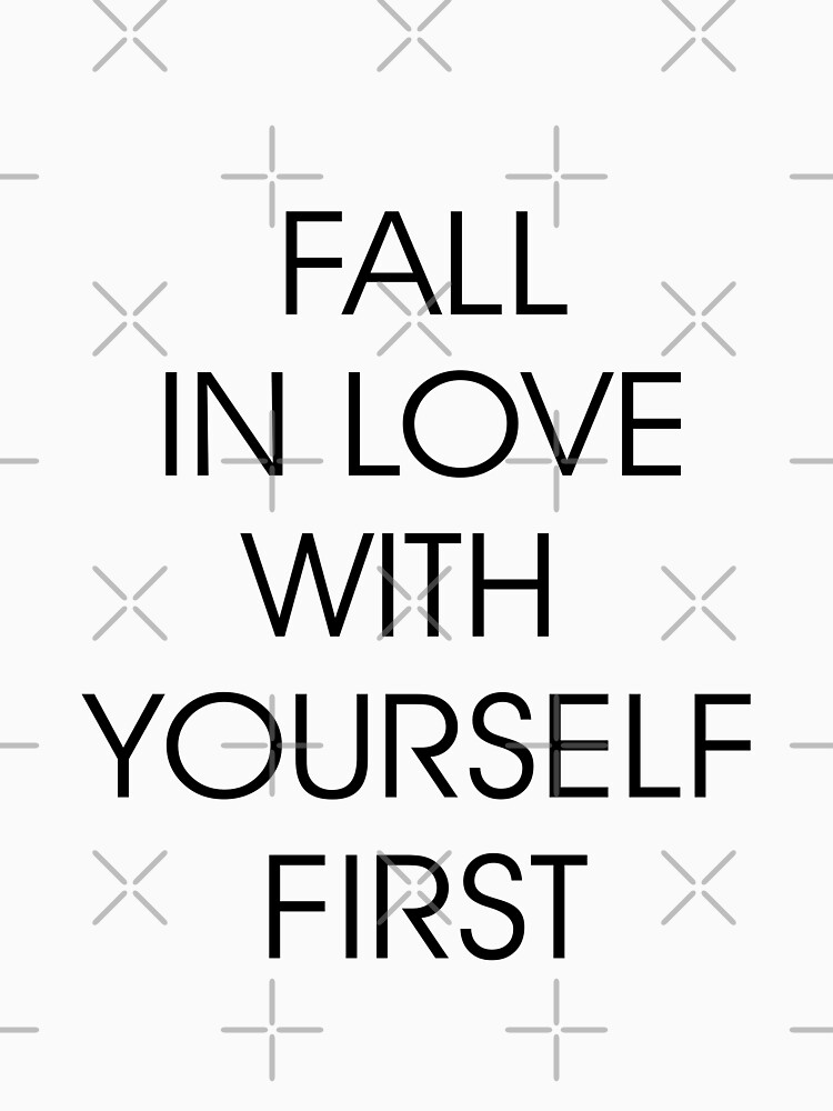 Fall in Love with Yourself First by designite