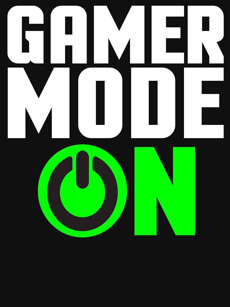 Gamer Mode On Video Games Gaming T-shirt by zcecmza