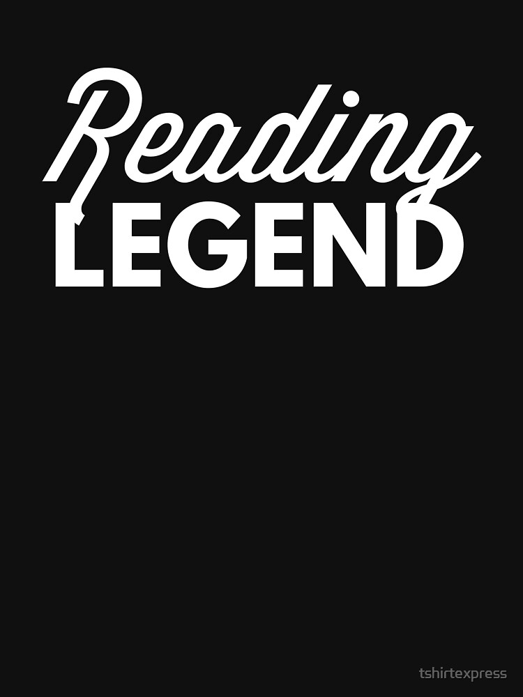 Reading legend by tshirtexpress