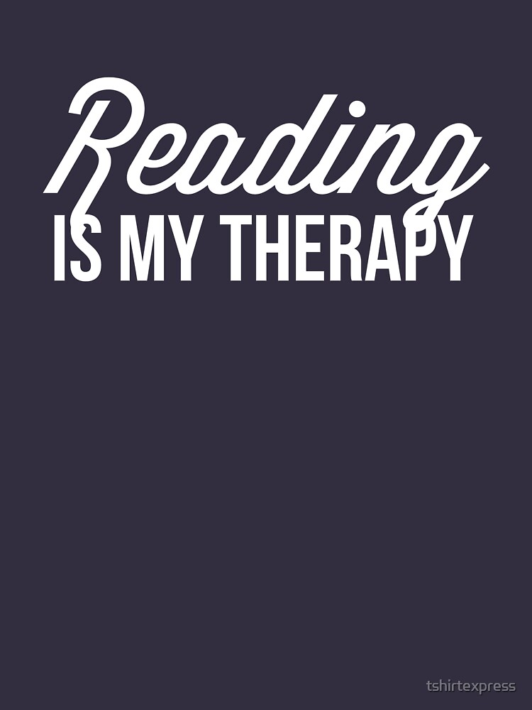 Reading is my therapy by tshirtexpress