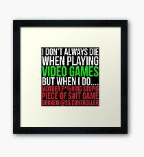 Funny Hilarious Video Gaming Gamer T-shirt Framed Print
