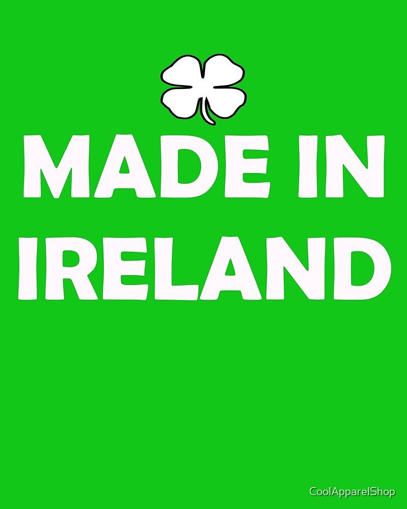 Made In Ireland. Irish St Patricks Day by CoolApparelShop