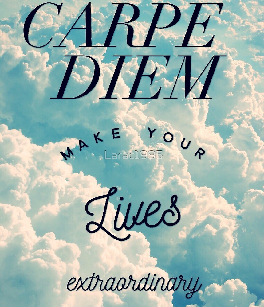 Carpe Diem by Larac1995