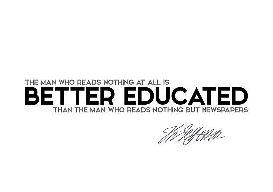 better educated, newspapers - jefferson by razvandrc