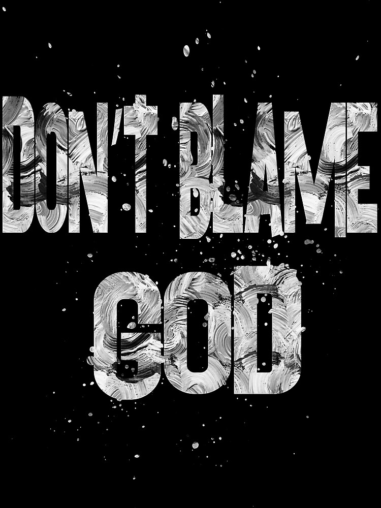 Don't Blame God-1 by champ-111