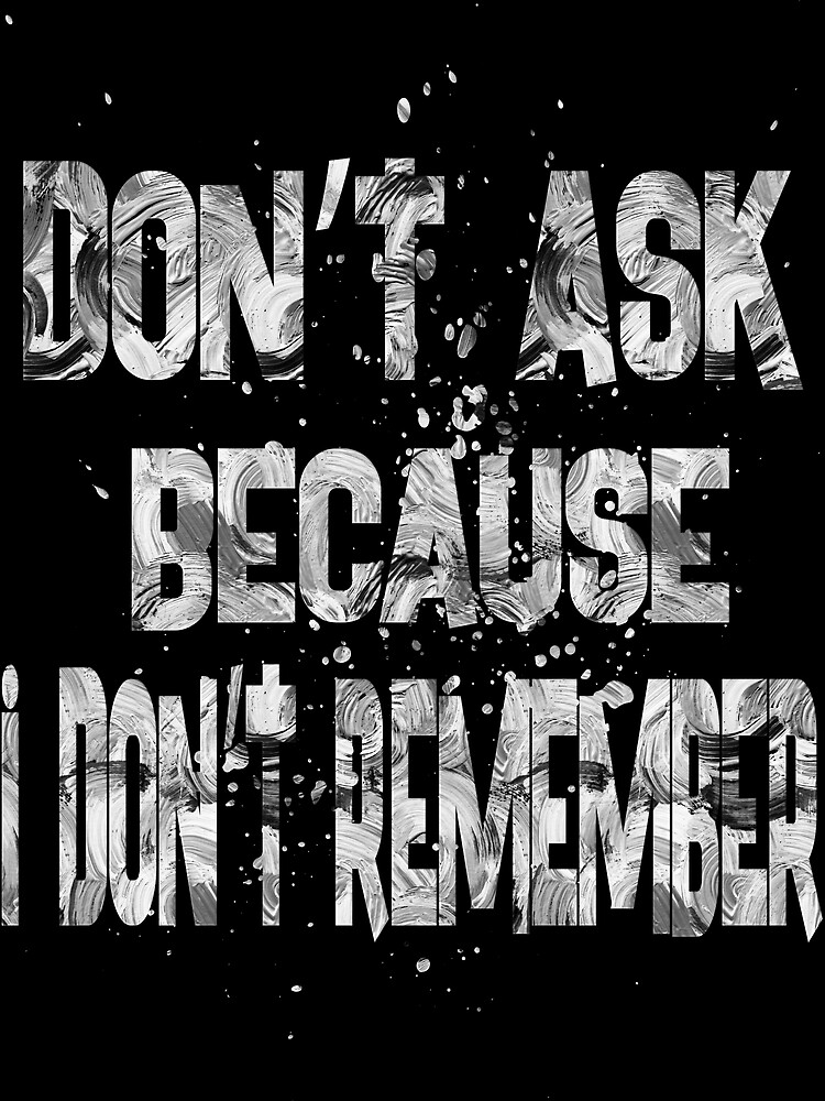 do not ask because i do not remember by champ-111