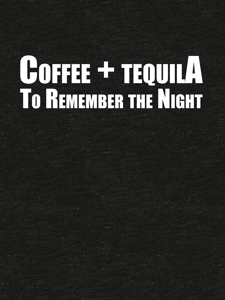 Coffee Plus Tequila Popular Funny Quote - Men Women TrioHaydos T-Shirt by TrioHaydos